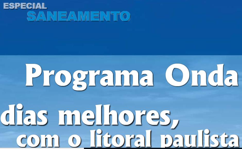 Programa Onda Limpa: Dias Melhores, Com O Litoral Paulista Saneado – Novembro/2008