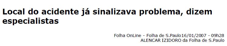 Local do Acidente Já Sinalizava Problema, Dizem Especialistas - Janeiro/2007