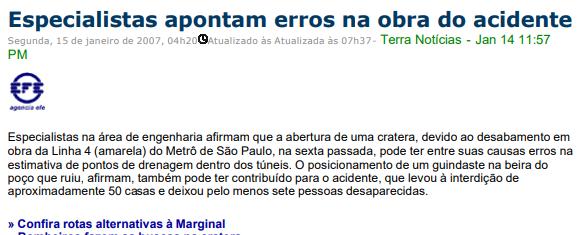Especialistas apontam erros na obra do acidente - (Segunda, 15 de janeiro de 2007, 04h20 Atualizado às 07h37 – Terra Notícias – Jan 14 (11:57)